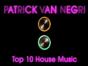 Patrick Van Negri TOP 10 House Music SPRING 2010